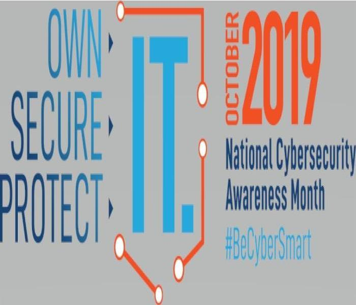 "The words, ""Own Secure Protect -> It.  Oct 2019 National Cybersecurity Awareness Month"