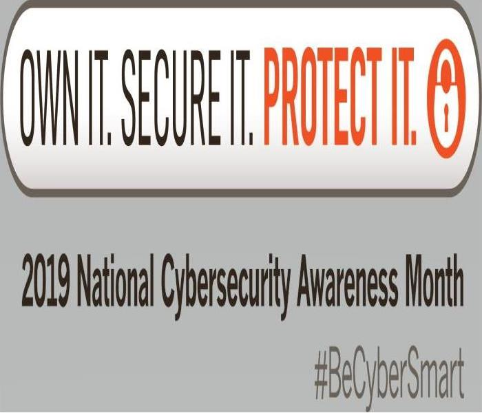 "Words across the top, ""Own it. Secure it. Protect it.""  Below these words, ""2019 National  Cybersecurity Awareness Month."""